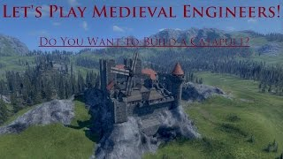 Let's Play Medieval Engineers! - Do You Want To Build A Catapult?