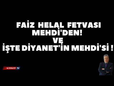 FAİZ HELAL FETVASI MEHDİ'DEN! VE İŞTE DİYANET'İN  MEHDİ'Sİ ! (Sabaha