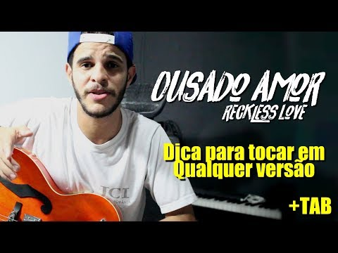 Ousado Amor// Reckless Love - Cory Asbury//Bethel Church - Vídeo Aula - Guitarra+ TAb