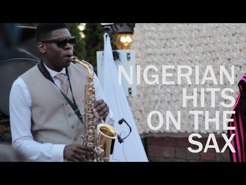 NIGERIAN HITS ON THE SAX --- Played in the U.S.