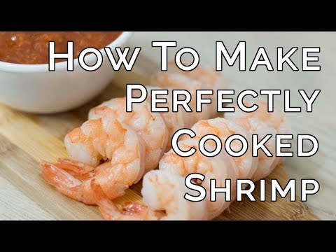 How to Make Perfectly Cooked Shrimp