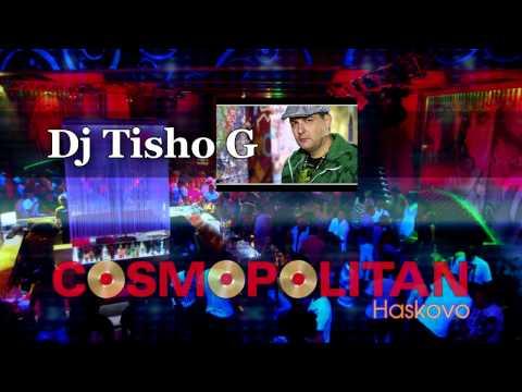 Dj Tisho G Live At Cosmopolitan (Haskovo)