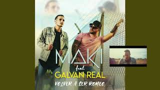 Maki, Galván Real - Volver a ser Romeo (Videoclip Oficial)