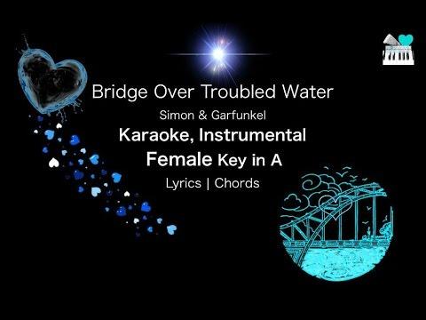 Bridge Over Troubled Water Karaoke Instrumental in Female Key A