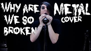 Steve Aoki - Why Are We So Broken feat. blink-182 (Metal Cover)