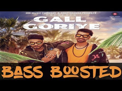 Gall Goriye - [ Bass Boosted ]   Raftaar Feat Manindar Buttar   Jaani   Latest Punjabi Songs 2017