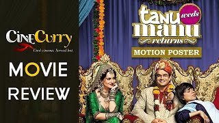Cinecurry Movie Review: Tanu Weds Manu Returns Is A Laugh Riot