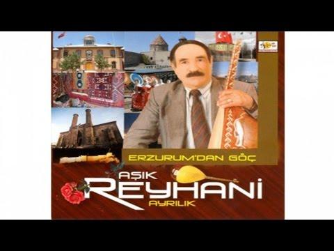 Aşık Reyhani - Erzurum'dan Göç