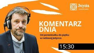 Witold Gadowski 23.04.2019 Komentarz Dnia W Radiowej Jedynce