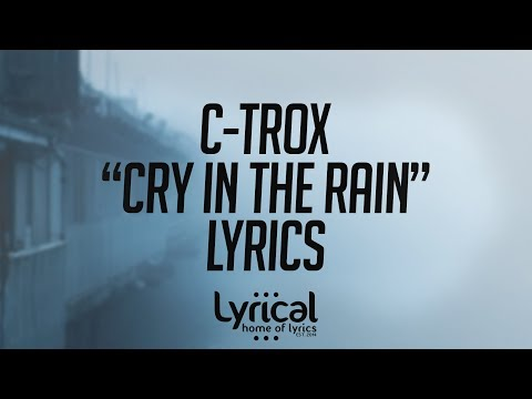 C-Trox - Cry In The Rain Lyrics