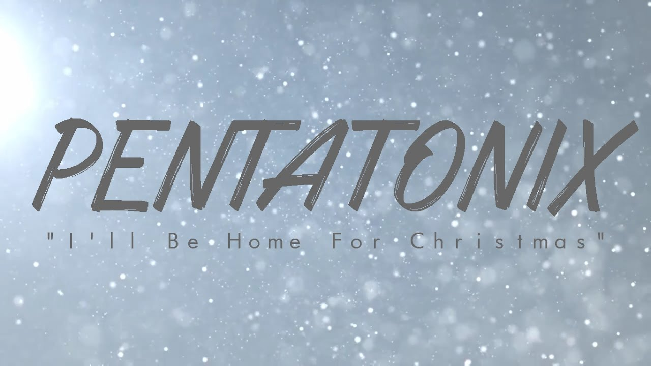 Pentatonix Ill Be Home For Christmas Chords Chordify