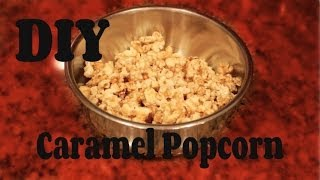 Easy Diy Caramel Popcorn (in The Microwave) -howtobyjordan