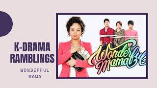 Kdrama Ramblings: Wonderful Mama Review
