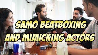 SAMO BEATBOXING AND MIMICKING ACTORS