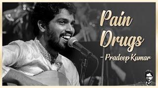 Pradeep Kumar Mild Pain Drugs   Pradeep kumar Tamil Songs  