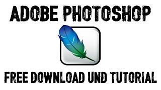 Adobe Photoshop - FREE DOWNLOAD & TUTORIAL [German/Deutsch]┋LEGAL