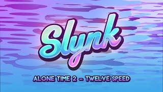 Slynk - Twelve Speed (Alone Time Vol. 2)