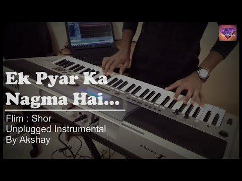 Ek pyaar ka nagma hai - Unplugged Instrumental