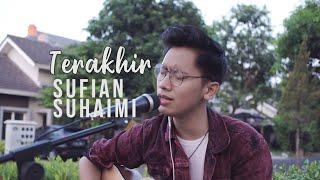 TERAKHIR - SUFIAN SUHAIMI (COVER by Arvian Dwi)