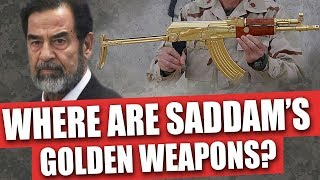 Where are Saddam Hussein's golden weapons?