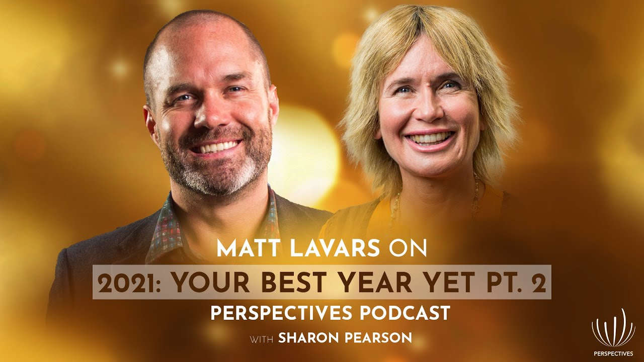 Your Best Year Yet Part II #Perspectives with Sharon Pearson and Matt Lavars
