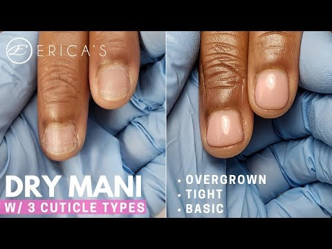 Dry Manicure W/ Different Cuticle Types