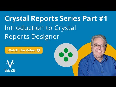 Crystal Reports Series Part 1 - Introduction To Crystal Reports Designer