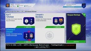 FIFA19 SBC LIVE : UEFA Marquee Matchups - Tottenham v Liverpool ☆NO LOYALTY☆
