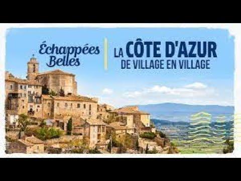 La Côte D'Azur, De Villages En Villages - Échappées Belles