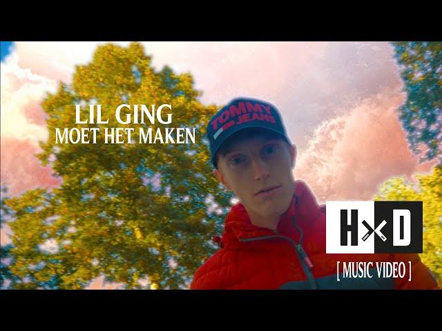 LIL GING   Ik Moet Het Maken (Music Video Shot By  HxD)