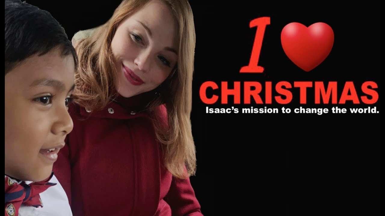 I Love Christmas || Isaac's movie to Change the World.