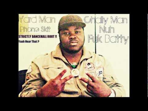 Yard Man - Chally Man Nu Fuk Batty ( Phone Skit Chat ) Las Gidi Hype