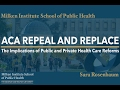 Health Policy Expert Series: ACA Repeal and Replace (The Implications of Health Care Reform)