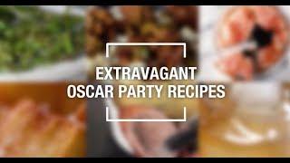 Extravagant Oscar Party Recipes | Food & Wine Recipes | Food & Wine