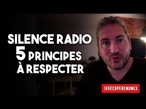 SILENCE RADIO : 5 PRINCIPES ELEMENTAIRES À RESPECTER !