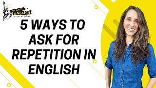 5 Ways to Ask for Repetition in English