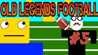 Roblox Old Legends Football [Episode 5] Back Up Back Up Back Up QB