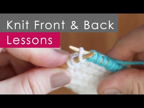 KFB Knit Front & Back - Increases: Knitting Lessons for Beginners