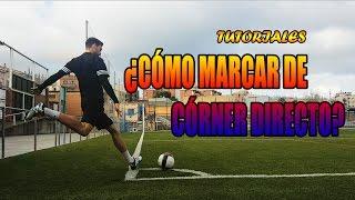 Como Marcar un Gol de Córner Directo - Tutorial Gol Olímpico (Español)