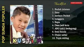 POP SUNDA POPULER KUSTIAN ARTIS CILIK POP SUNDA LAWAS