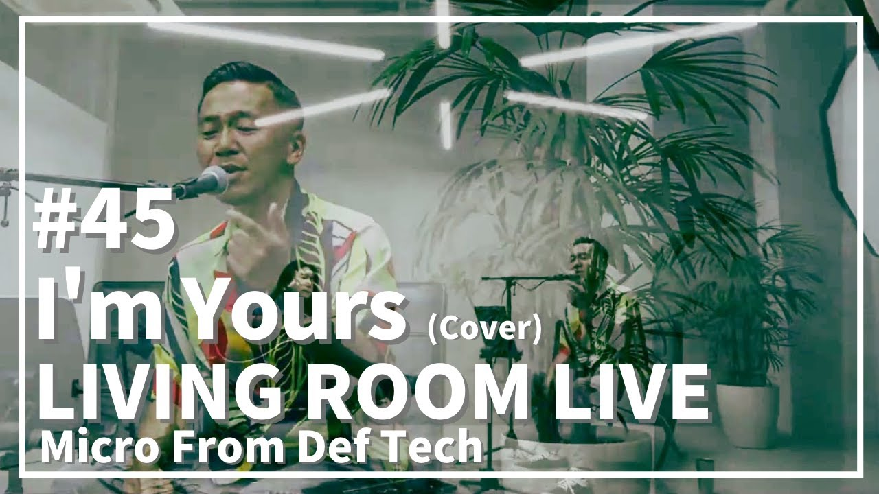 Download I'm Yours / Jason Mraz(Acoustic Covered by Micro From Def Tech)/ LIVING ROOM LIVE #45