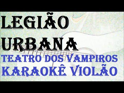 Legião Urbana - Teatro Dos Vampiros (KARAOKE VIOLÃO)