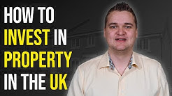 UK Property Investment - How To Invest In Property 2019