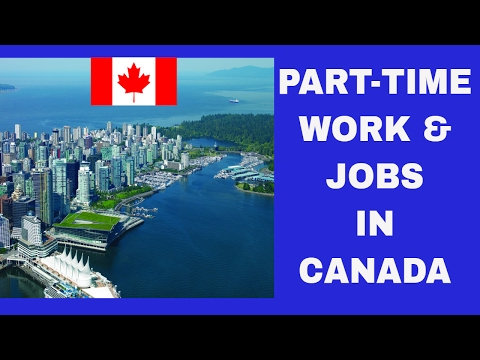 Part-Time work, Job Opportunities after Masters in Canada. Jobs  in Canada, Study in Canada