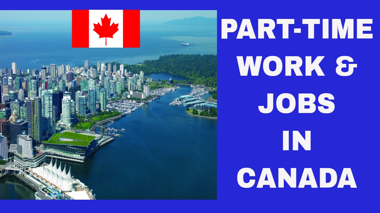 In Job Part Time Part Time Work Job Opportunities After Masters In Canada Jobs In Canada Study In Canada