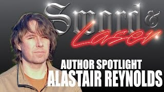 Author Spotlight: Alastair Reynolds - Sword & Laser