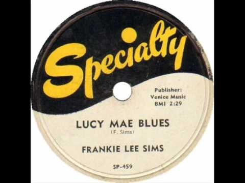 Frankie Lee Sims Lucy Mae Blues (1953)