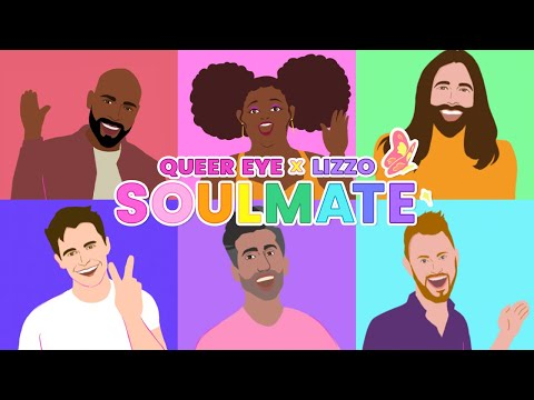 Lizzo x Queer Eye – Soulmate (Official Lyric Video)