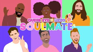 Lizzo x Queer Eye - Soulmate (Official Lyric Video)