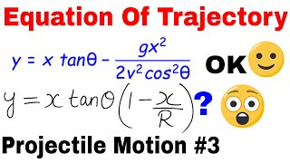 Projectile Motion 03||  Equation Of  Trajectory || Derivation Of Equation Of trajectory|| Range Form